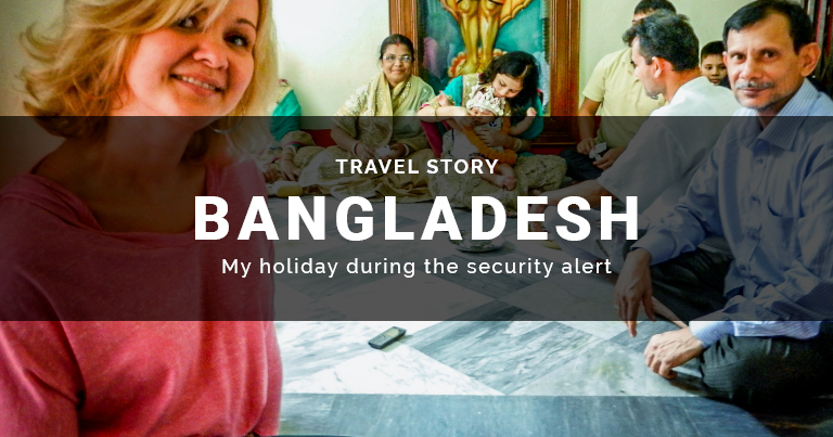 My holiday in Bangladesh during the security alert from the West