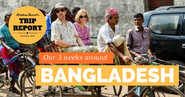 Our three weeks around Bangladesh - Jackie Hulton