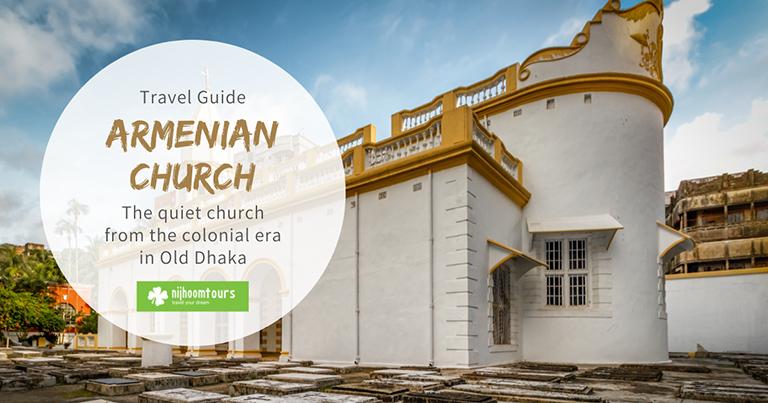 Armenian Church in Old Dhaka: The quiet church from colonial era