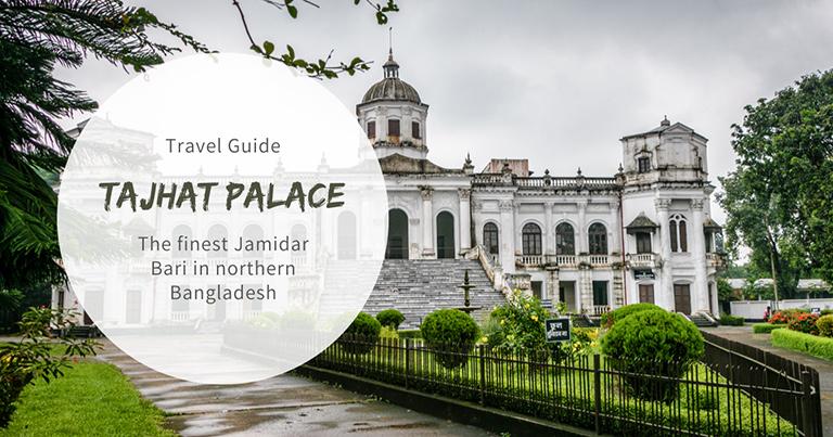 Tajhat Palace: The finest Jamidar Bari in northern Bangladesh