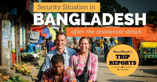 Traveler's reports on security situation in Bangladesh